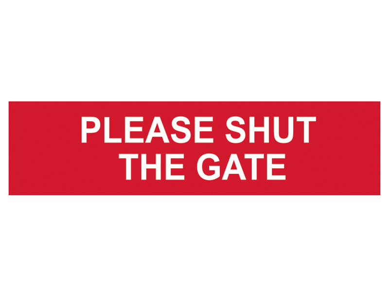 Thumbnail image of Scan Please Shut The Gate - PVC 200 x 50mm